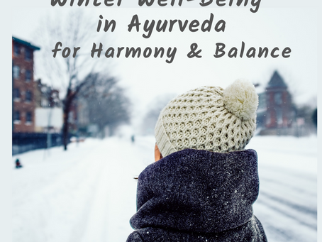 Winter Well-Being in Ayurveda for Health, Harmony & Balance