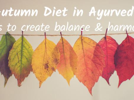 Autumn Diet in Ayurveda for Balance & Harmony