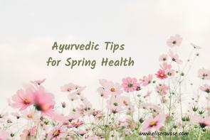 Ayurvedic Tips for Spring Health