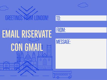 Inviare mail riservate con GMail