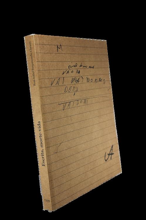 Escrita, morte-vida: diários com Lúcio Cardoso / Rosi Bergamaschi Chraim