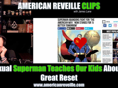 Bisexual Superman Teaches Our Kids About the Great Reset [Clip]