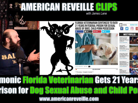Demonic Florida Veterinarian Gets 21 Years in Prison for Dog Sex Abuse and Child Pornography (Clip)