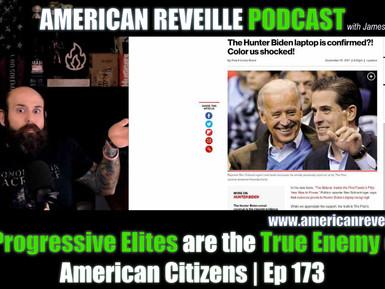 American Reveille | Ep 173 | The Progressive Elites are the True Enemy of All American Citizens