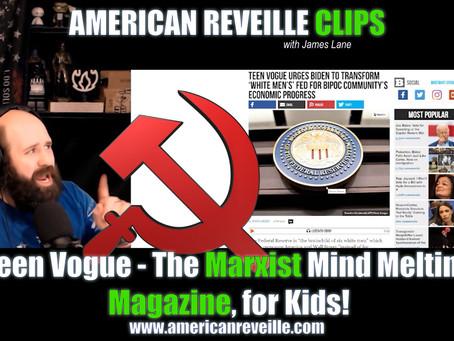 Teen Vogue - The Marxist Mind Melting Magazine, for Kids! (Clip)