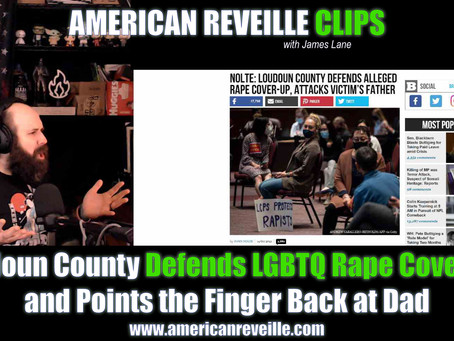 Loudoun County Defends LGBTQ Rape Cover-Up and Points the Finger Back at Dad [Clip]