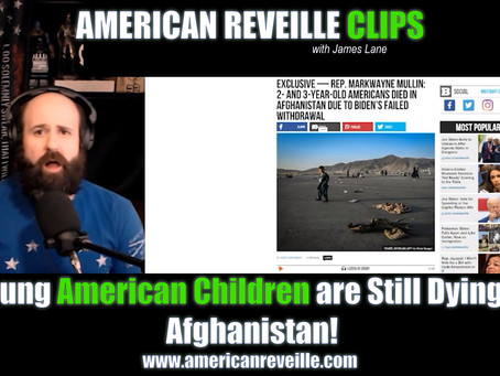 Young American Children are Still Dying in Afghanistan! (Clip)
