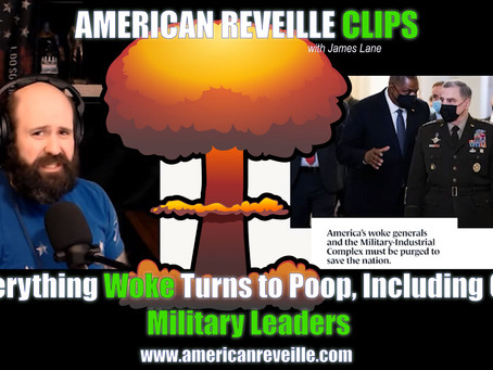 Everything Woke Turns to Poop, Including Our Military Leaders (Clip)