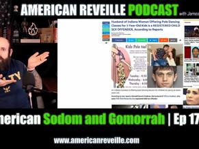American Reveille | Ep 175 | American Sodom and Gomorrah