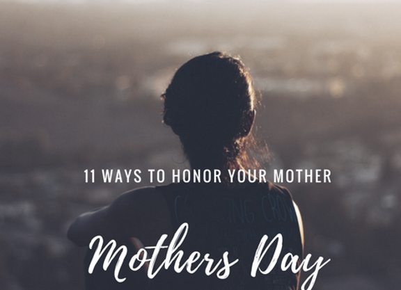 11 Ways To Honor Your Mother (Downloadable MP3 Audio & Sermon Notes)
