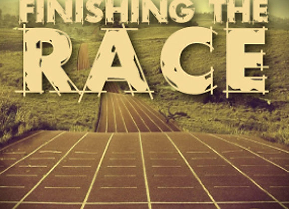 Finishing The Race - (Downloadable MP3 Audio & Sermon Notes)