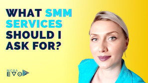 What services do I need from my SMM company?