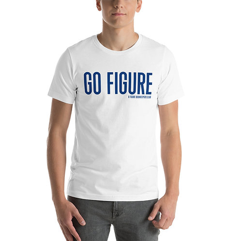 Short-Sleeve Unisex T-Shirt | Go Figure