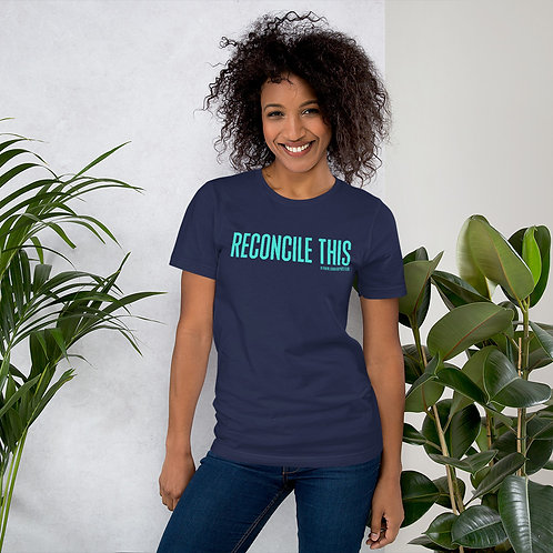 Reconcile This   Short-Sleeve Unisex T-Shirt   Blue Text