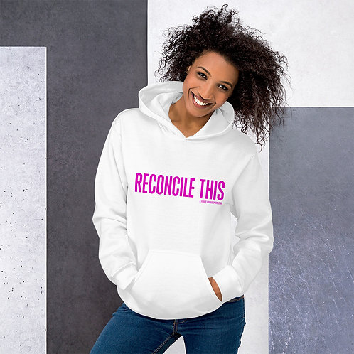 Reconcile This | Unisex Heavy Blend Hoodie | Pink Text