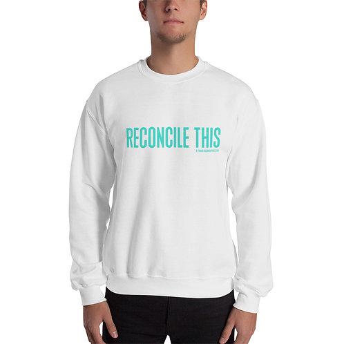 Unisex Crew Neck Sweatshirt | Reconcile This