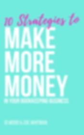 Rebranded_ 10 STRATEGIES TO MAKE MORE MO