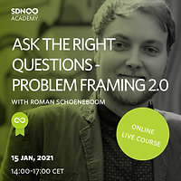 Ask the right questions - Problem Framing 2.0