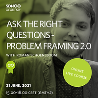 Ask the Right Question - Problem Framing 2.0
