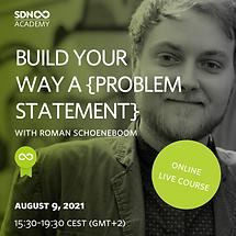 Build Your Way a Better {Problem Statement}