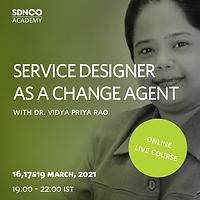 Service Designer as a Change Agent
