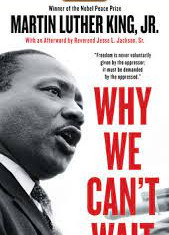 Why We Can't Wait By: Martin Luther King Jr.