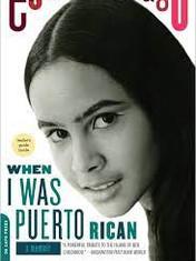 When I was Puerto Rican By: Esmeralda Santiago