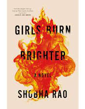 Girls Burn Brighter By: Shobha Rao