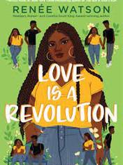 Love Is a Revolution By: Renée Watson