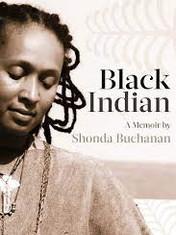 Black Indian By: Shonda Buchanan