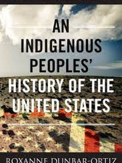 An Indigenous Peoples' History of the United States By: Roxanne Dunbar-Ortiz