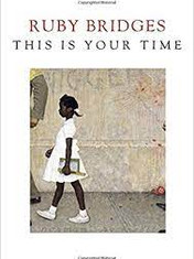 This Is Your TimeBy: Ruby Bridges