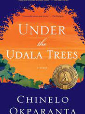 Under the Udala TreesBy: Chinelo Okparanta