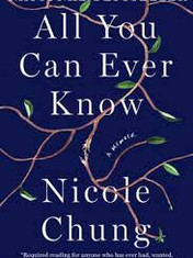 All You Can Ever Know By: Nicole Chung