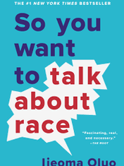 So You Want To Talk About Race By: Ijeoma Oluo