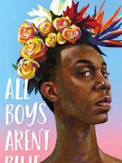 All Boys Aren't Blue: A Memoir-Manifesto By: George M. Johnson