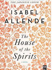 The House of the Spirits By: Isabel Allende