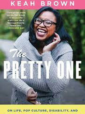 The Pretty One By: Keah Brown