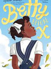 Betty Before XBy: Ilyasah Shabazz and Renée Watson