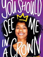 You Should See Me in a CrownBy: Leah Johnson