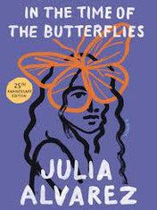 In the Time of the Butterflies By: Julia Alvarez