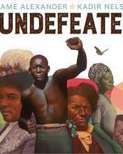 The UndefeatedBy: Kwame Alexander and Kadir Nelson