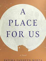 A Place for Us By: Fatima Farheen Mirza