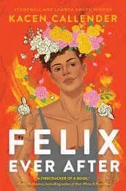 Felix Ever After By: Kacen Callender