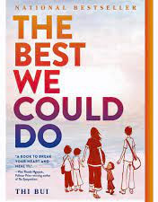 The Best We Could Do By: Thi Bui