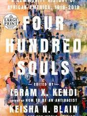 Four Hundred Souls By: Keisha N. Blain and Ibram X. Kendi