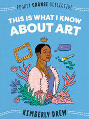 This Is What I Know about ArtBy: Kimberly Drew