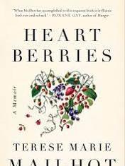 Heart Berries: A Memoir By: Terese Marie Mailhot
