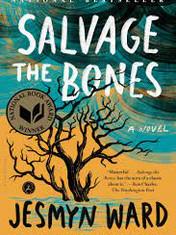 Salvage the Bones By: Jesmyn Ward