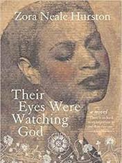 Their Eyes Were Watching GodBy: Zora Neale Hurston